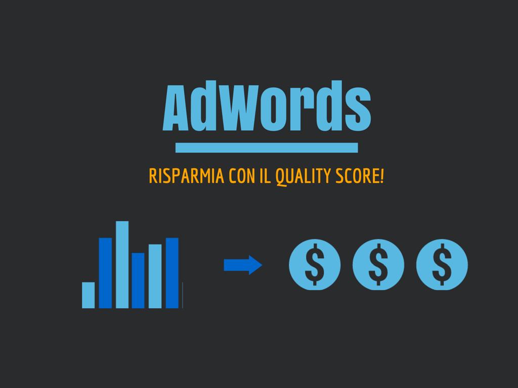 Come risparmiare sulle campagne AdWords usando il Punteggio di Qualità